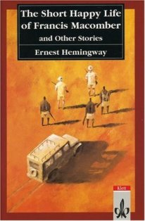 an analysis of ernest hemingways short story the short happy life of francis macomber